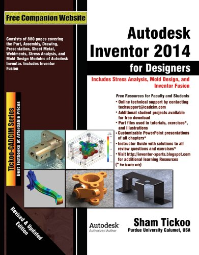 Autodesk Inventor 2014 for Designers, by Prof. Sham Tickoo Purdue Univ., CADCIM Technologies