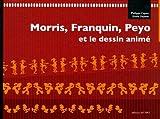 echange, troc Philippe Capart, Erwin Dejasse - Morris, Franquin, Peyo et le Dessin Animé (1DVD)