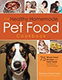 img - for The Healthy Homemade Pet Food Cookbook book / textbook / text book