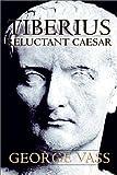 Tiberius , Reluctant Caesar