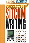 Successful Sitcom Writing: How To Wri...