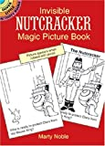 Invisible Nutcracker Magic Picture Book (Dover Little Activity Books) (0486405311) by Marty Noble