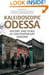 Kaleidoscopic Odessa: History and Pla...