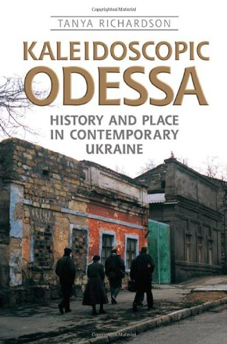 Kaleidoscopic Odessa: History and Place in Contemporary Ukraine (Anthropological Horizons)