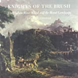 img - for Knights of the Brush: The Hudson River School and the Moral Landscape book / textbook / text book