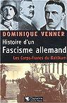 Histoire d'un fascisme allemand. Les corps-francs du Baltikum par Venner