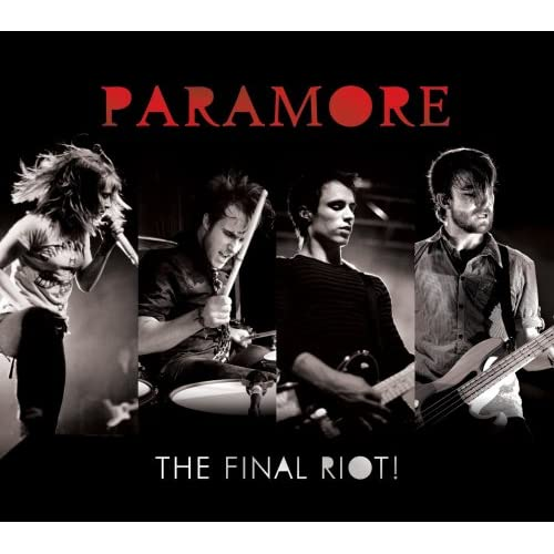 riot paramore. The Final Riot!: Paramore