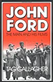 img - for John Ford: The Man and His Films book / textbook / text book