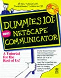 img - for Dummies 101: Netscape Communicator 4 (For Dummies (Computer/Tech)) book / textbook / text book
