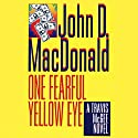 One Fearful Yellow Eye: A Travis McGee Novel, Book 8 Audiobook by John D. MacDonald Narrated by Robert Petkoff