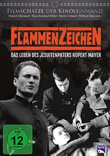 Flammenzeichen - Das Leben des Jesuitenpaters Rupert Mayer!