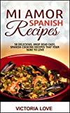 Spanish: Mi Amor Spanish Recipes! 50 Perfect, Drop Dead Easy, Lip Smacking Delicious Spanish Cooking Recipes for You to Love Right Now (recipes healthy, ... mediterranean diet) (English Edition)