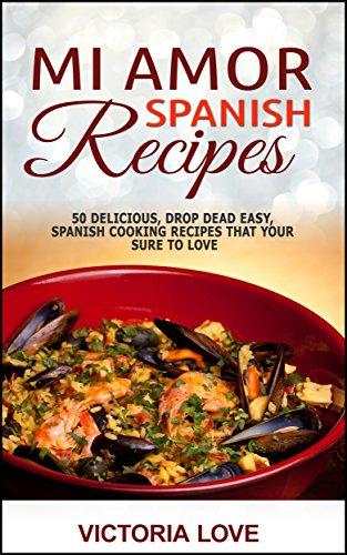 Mi Amor Spanish Recipes by Victoria Love ebook deal