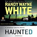 Haunted: Hannah Smith, Book 3 (       UNABRIDGED) by Randy Wayne White Narrated by Renee Raudman