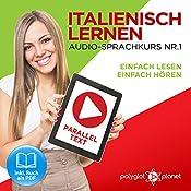 Italienisch Lernen: Einfach Lesen, Einfach Hören: Paralleltext: Italienisch Audio-Sprachkurs Nr. 1 |  Polyglot Planet
