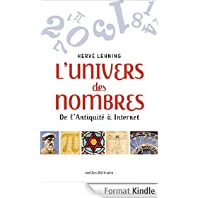 L'Univers des nombres : De l'Antiquit� � Internet (LITTERATURE GEN)