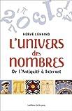 L'Univers des nombres: De l'Antiquit� � Internet