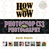 How to Wow: Photoshop CS3 for Photography (0321509862) by Davis, Jack