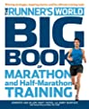 Runners World Big Book Of Marathon And Half-marathon Training Winning Strategies Inpiring Stories And The Ultimate Training Tools From The Experts At Runners World Challenge