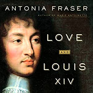 Love and Louis XIV Hörbuch