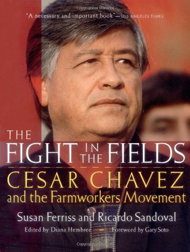 The Fight in the Fields: Cesar Chavez and the Farmworkers...