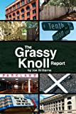 The Grassy Knoll Report