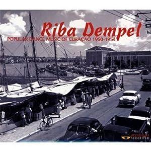 Riba Dempel: Popular Dance Music of Curacao 1950-1954