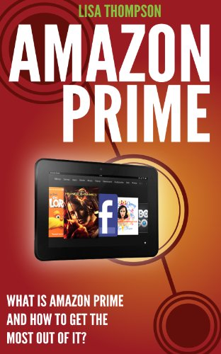 Amazon Prime:  What is Amazon Prime, Kindle Owners's Lending Library ( KOLL) and How to Get the Most Out of It? (Kindle Owners Lending compare prices)