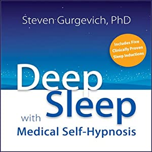 Deep Sleep with Medical Hypnosis: Find Restful, Restorative Sleep - Naturally | [Steven Gurgevich]
