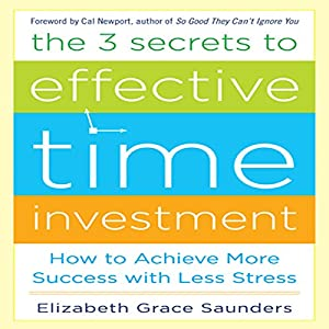The 3 Secrets to Effective Time Investment Audiobook