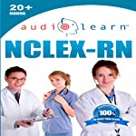 NCLEX-RN AudioLearn: Complete Audio Review for the NCLEX-RN (Nursing Test Prep Series) | AudioLearn Authors