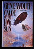 Calde of the Long Sun (Book of the Long Sun) (0312855834) by Gene Wolfe
