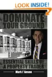 Dominate Your Ground: Essential Skills of a Property Trader