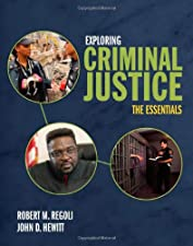 Exploring Criminal Justice The Essentials by Robert M. Regoli