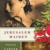 Jerusalem Maiden | [Talia Carner]