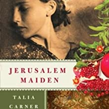 Jerusalem Maiden Audiobook by Talia Carner Narrated by Lise Bruneau