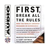 First, Break All The Rules: What The Worlds Greatest Managers Do Differently ~ Marcus Buckingham