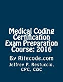 img - for Medical Coding Certification Exam Preparation Course: 2016: By Ritecode.com book / textbook / text book