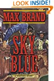 Sky Blue: A Western Story