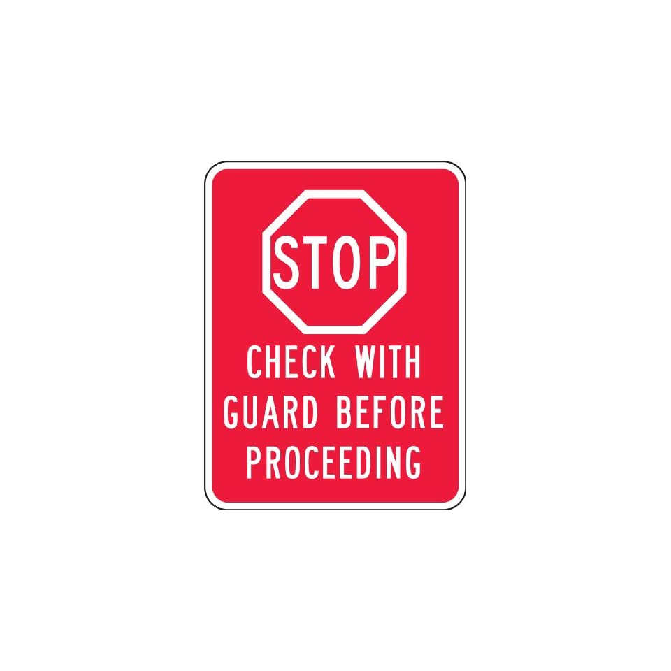 Accuform Signs FRR253RA Engineer Grade Reflective Aluminum Facility Traffic Sign, Legend STOP CHECK WITH GUARD BEFORE PROCEEDING, 24 Length x 18 Width x 0.080 Thickness, White on Red