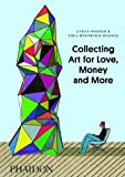 img - for Collecting Art for Love, Money and More by Wagner, Ethan, Wagner, Thea Westreich (2013) Hardcover book / textbook / text book