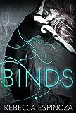 Binds (Binds Series Book 1) - Rebecca Espinoza