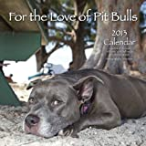 For The Love of Pit Bulls 2013 Calendar