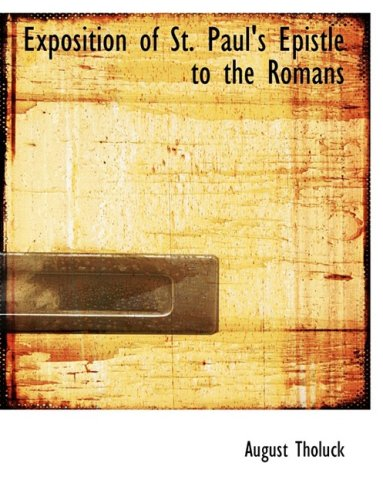 Exposition of St. Paul's Epistle to the Romans (Large Print Edition)