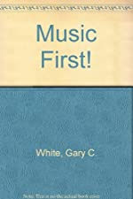 Music First! by Gary White