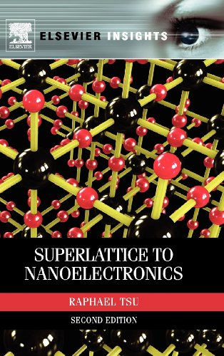Superlattice to Nanoelectronics, Second Edition (Elsevier Insights)