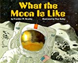 What the Moon is Like (Let's Read-And-Find-Out Science) (0060279931) by Franklyn Mansfield Branley