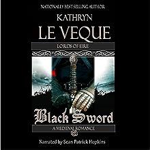 Black Sword (       UNABRIDGED) by Kathryn Le Veque Narrated by Sean Patrick Hopkins