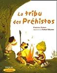 La tribu des Pr�histos