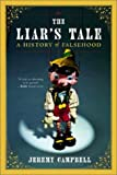 The Liar's Tale: A History of Falsehood (0393323617) by Jeremy Campbell